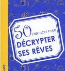 50 exercices pour decrypter ses reves-clairemedium
