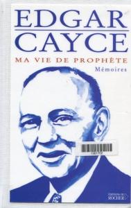 Pour tout savoir sur la vie d'Edgard Cayce...
