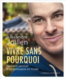 Le dernier livre d'Alexandre Jollien a été publié en mars 2015.