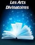 Au cœur de l'histoire des arts divinatoires- partie II