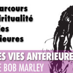 BOB MARLEY : son parcours – sa spiritualité et ses vies antérieures