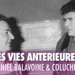 CTVM TV –  Coluche & Balavoine : leurs vies antérieures