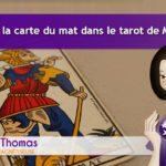 Que signifie la carte du mat dans le tarot de Marseille ?