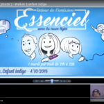 ESSENCIEL Saison 3 – Episode 2 – Walk-in & enfant indigo