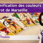 La signification des couleurs du tarot de Marseille