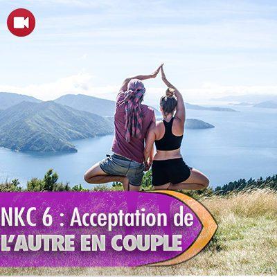 """<span itemprop=""""name"""">NKC 6 : acceptation de l'autre dans le couple</span>"""