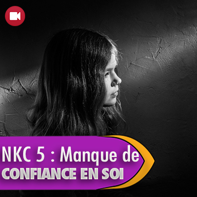"""<span itemprop=""""name"""">NKC 5 : manque de confiance en soi</span>"""