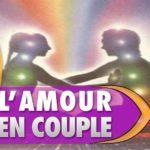 Comment vivre l'amour inconditionnel en couple ?