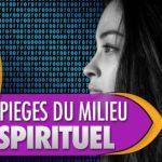 Mon expérience et quelques conseils pour éviter les pièges du milieu spirituel