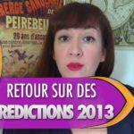 RETOUR SUR DES PRÉDICTIONS DE VOYANCE DE 2013 !