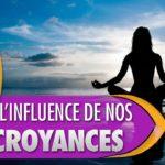 L'influence de nos croyances