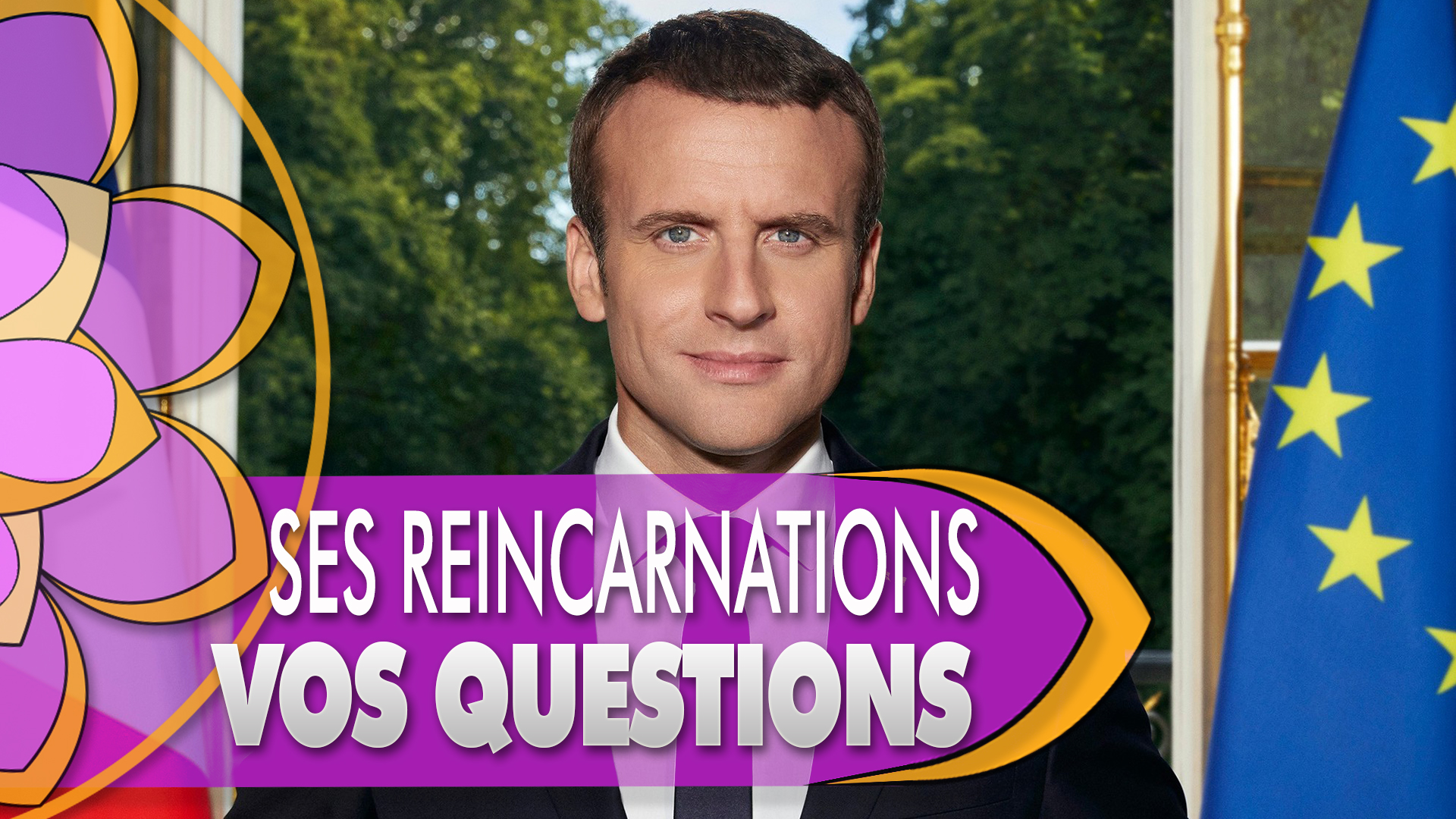 Réincarnation d'Emmanuel Macron : vos questions