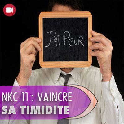 "<span itemprop=""name"">NKC 11 : Vaincre sa timidité</span>"