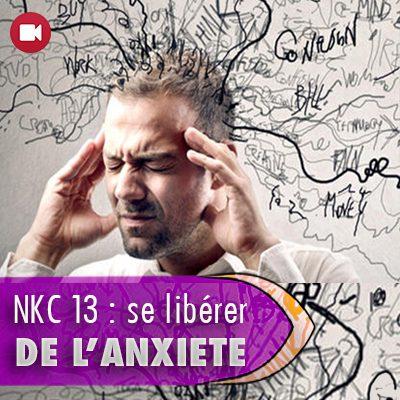 "<span itemprop=""name"">NKC 13 : se libérer de l'anxiété</span>"