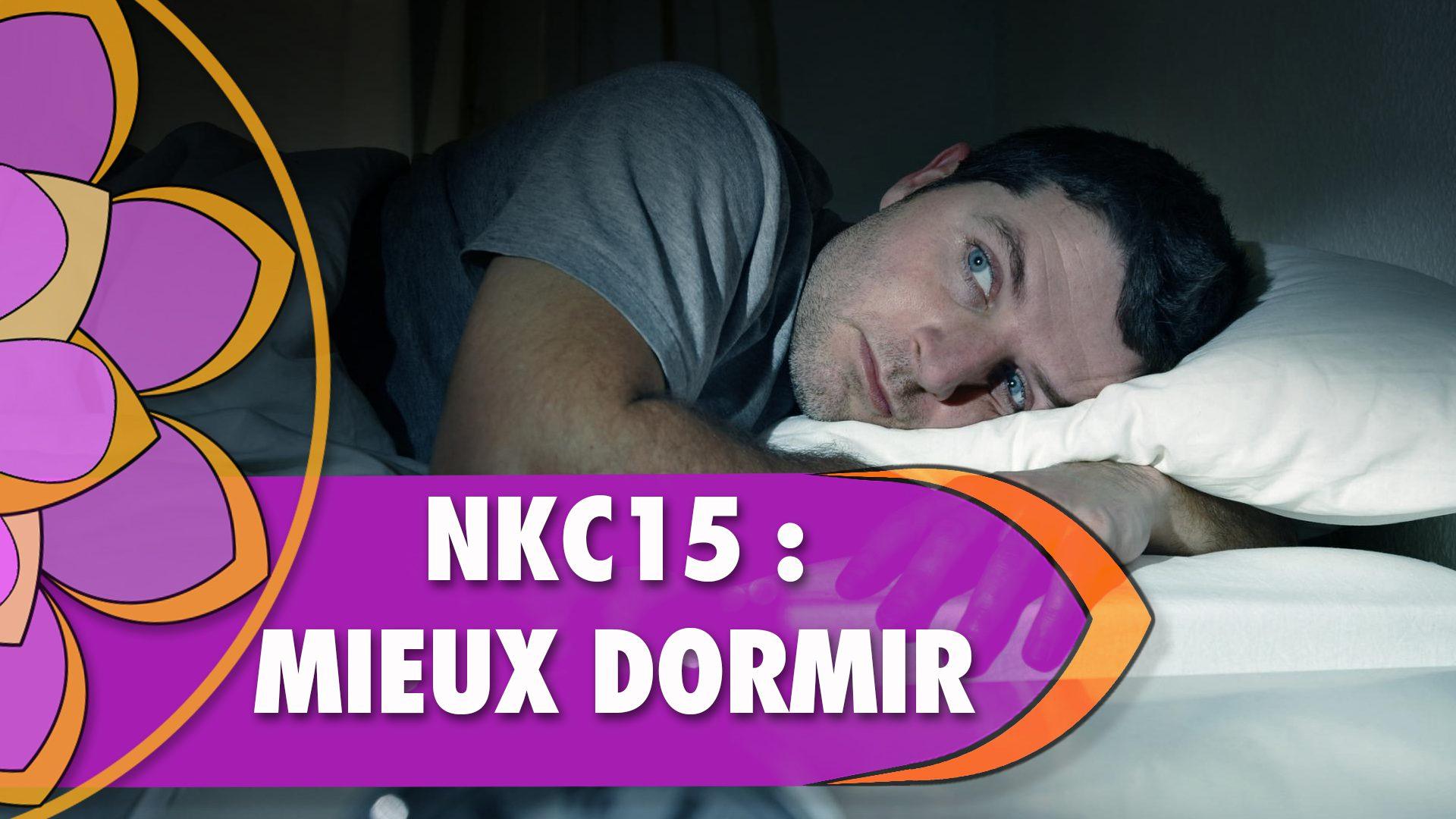 """<span itemprop=""""name"""">NKC 15 : Mieux dormir !</span>"""