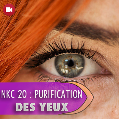 "<span itemprop=""name"">NKC 20 : PURIFICATION DES YEUX – partie 1</span>"