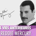 Les vies antérieures de Freddie Mercury